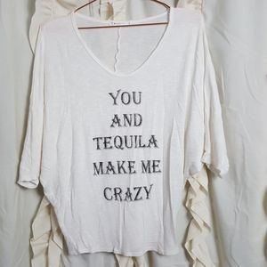 T Party You and Tequila Make Me Crazy dolman tee